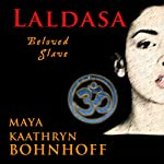 Laldasa: Beloved Slave | Maya Kaathryn Bohnhoff