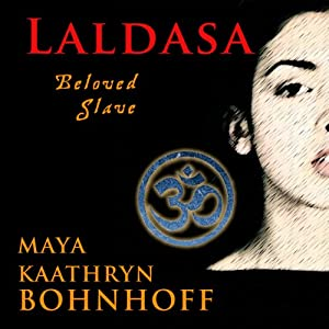 Laldasa: Beloved Slave | [Maya Kaathryn Bohnhoff]