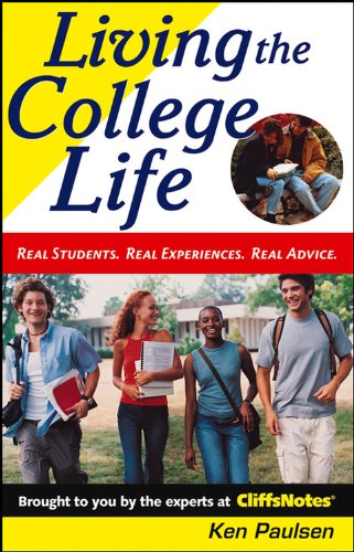 Living the College Life: Real Students, Real Experiences, Real Advice (Cliffs Notes)