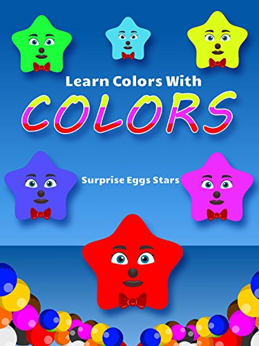 Learn Colors With Surprise Eggs Stars