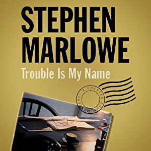 Trouble Is My Name | [Stephen Marlowe]