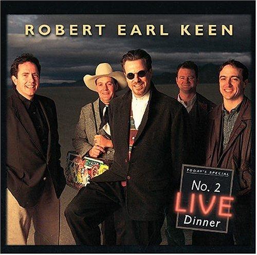 Robert Earl Keen Jr. - No.2 Live Dinner