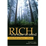 Rich Is a State of Mind : Building Wealth and Happiness: A Blueprintby Robert M.; Townshend,...