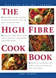 The High Fibre Cookbook (Healthy Eating Library) (0754800733) by Sheasby, Anne