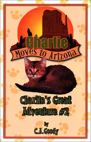 Charlie Moves to Arizona (Charlie's great adventure)