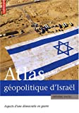 img - for Atlas g opolitique d'Isra l : Aspects d'une d mocratie en guerre book / textbook / text book