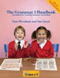 Sue Lloyd The Grammar Handbook 3: A Handbook for Teaching Grammar and Spelling (Jolly Grammar)