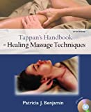 img - for Tappan's Handbook of Healing Massage Techniques (5th Edition) 5th (fifth) edition by Benjamin Ph.D., Patricia J. published by Prentice Hall (2009) [Paperback] book / textbook / text book