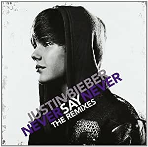 Never Say Never-the Remixes (Ltd.Ost)