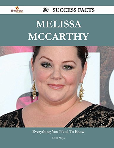 Melissa McCarthy 99 Success Facts - Everything You Need to Know about Melissa McCarthy