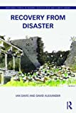 Recovery after Disaster: Providing Shelter and Rebuilding Communities (0415611776) by Davis, Ian