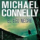 El eco negro [The Black Echo] (       UNABRIDGED) by Michael Connelly, Helena Martin - translator Narrated by Hector Almenara