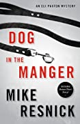 Dog in the Manger: An Eli Paxton Mystery (Eli Paxton Mysteries) by Mike Resnick cover image