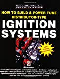 How to Build & Power Tune Distributor-Type Ignition Systems: New 3rd Edition!