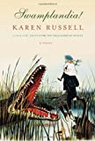 By Karen Russell:Swamplandia! [Hardcover]