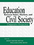 img - for Education Between State, Markets, and Civil Society: Comparative Perspectives book / textbook / text book