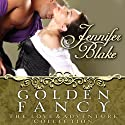 Golden Fancy (       UNABRIDGED) by Jennifer Blake Narrated by Christine Marshall
