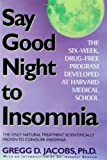 img - for Say Good Night to Insomnia: The Six-Week, Drug-Free Program Developed At Harvard Medical School book / textbook / text book