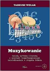 Muzykowanie metoda cyfrowo literowa z uczniami nie: Wolak Tadeusz