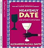 Heavenly Date And Other Flirtations Alexander McCall Smith