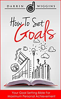 (FREE on 2/10) How To Set Goals: Your Goal Setting Bible For Maximum Personal Achievement by Darrin Wiggins - http://eBooksHabit.com