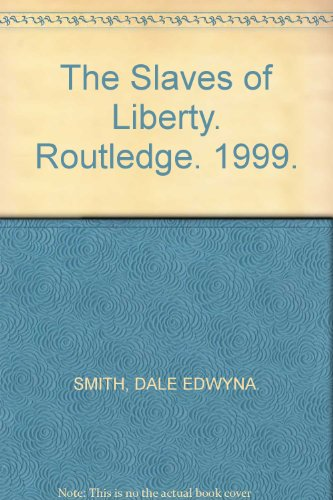 The Slaves of Liberty. Routledge. 1999.