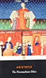 The Nicomachean Ethics (Penguin Classics) (0140449493) by Aristotle