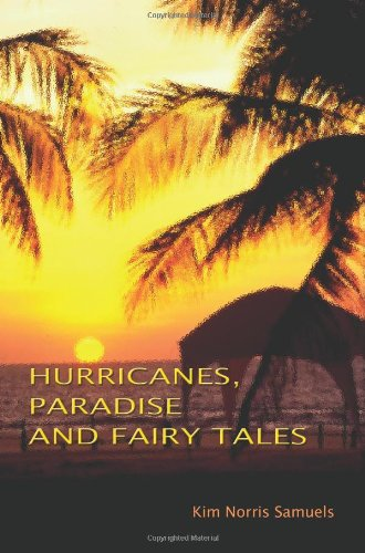 Hurricanes, Paradise and Fairy Tales