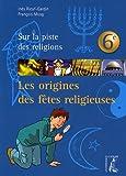 Les origines des fêtes religieuses