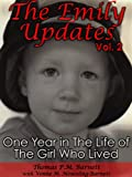 The Emily Updates (Vol. 2): One Year in the Life of the Girl Who Lived (The Emily Updates (Vols. 1-5))