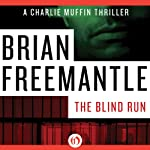 Blind Run (       UNABRIDGED) by Brian Freemantle Narrated by Napoleon Ryan