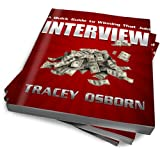 Interview: A Quick Guide to Winning That Job! (Interviews) ~ Tracey Osborn M.S. M.B.A.
