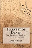 Harvest of Death: The Battle of Jenkins' Ferry, Arkansas