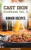 Cast Iron Cookbook: Vol.3 Dinner Recipes (Cast Iron Cookbook Recipes)