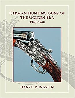 German Hunting Guns of the Golden Era 1840-1940 Hardcover – January