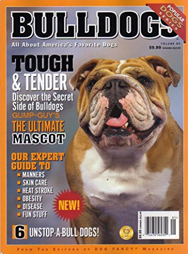 Bulldogs of Dog Fancy Magazine Popular Dog Series GUIDE TO: MANNERS,SKIN CARE HEAT STROKE OBESITY DISEASE Tough & Tender (Skin Heat compare prices)
