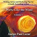 Write Like the Wind: Volume 1 (       UNABRIDGED) by Aaron Paul Lazar Narrated by George Kuch