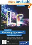 Photoshop Lightroom 5: Das umfassende...