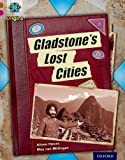 Alison Hawes Project X Origins: Brown Book Band, Oxford Level 10: Lost and Found: Gladstone's Lost Cities
