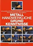 Metallhandwerkliche Grundkenntnisse:...