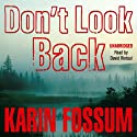 Don't Look Back (       UNABRIDGED) by Karin Fossum Narrated by David Rintoul