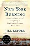 New York Burning: Liberty, Slavery, and Conspiracy in Eighteenth-Century Manhattan [Paperback]