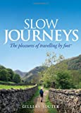 img - for Slow Journeys: The Pleasures of Travelling By Foot book / textbook / text book
