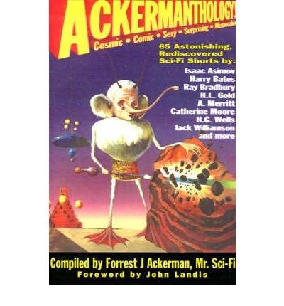 Ackermanthology-65-Astonishing-Rediscovered-Sci-Fi-Shorts-ACKERMANTHOLOGY-65-ASTONISHING-REDISCOVERED-SCI-FI-SHORTS-By-Ackerman-Forrest-J-Author-Dec-01-2000-Paperback