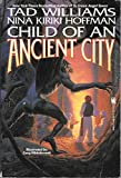 Child of an Ancient City (0812533917) by Tad Williams