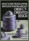 What Every Programmer Should Know About Object-Oriented Design