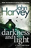 John Harvey Darkness and Light: (Frank Elder)