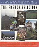 img - for French Selection: Guide to the Best of French Hotels by Arthur Eperon (1984-12-07) book / textbook / text book