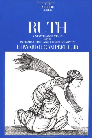 Ruth (The Anchor Bible, Volume 7), by Jr Edward F. Campbell