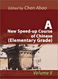 img - for A New Speed-Up Course of Chinese: Elementary Grade, Vol. 2 book / textbook / text book